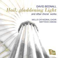 David Bednall Hail gladdening light